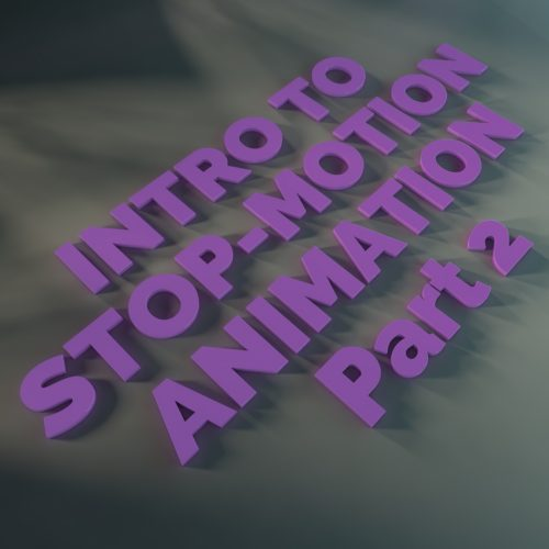 Introduction to stop-motion animation, part 2